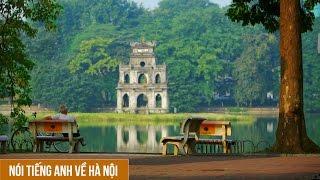 Sinh viên nói tiếng Anh về Hà Nội