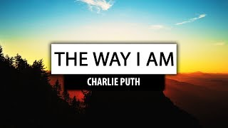Charlie Puth ‒ The Way I Am [Lyrics] 🔥