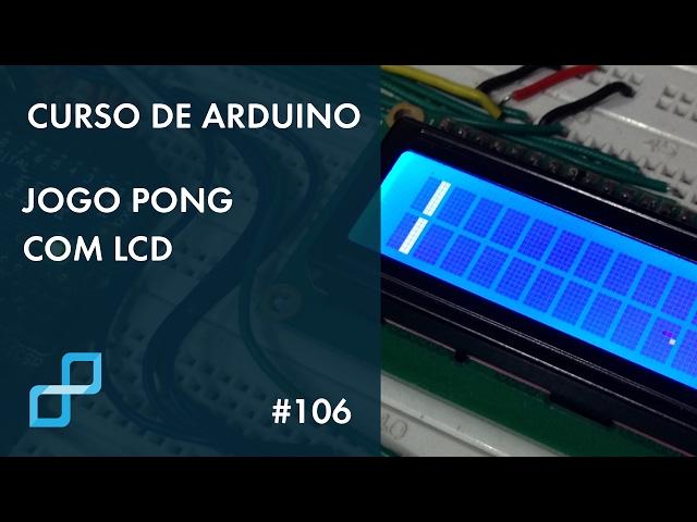 JOGO PONG COM LCD | Curso de Arduino #106