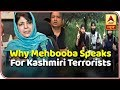 Know Why Mehbooba Mufti Speaks For Local Kashmiri Terrorists | Master Stroke (16.01.2019) | ABP News