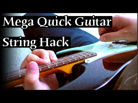 Mega Quick Guitar String Hack