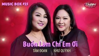 Như Quỳnh & Tâm Đoan - Buồn Làm Chi Em Ơi | Music Box #25