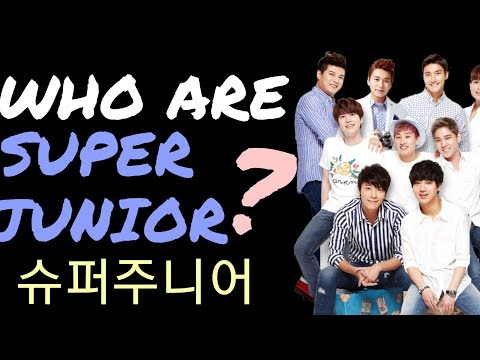 Who are SUPER JUNIOR?