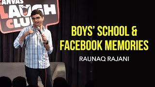 BOYS' SCHOOL & FACEBOOK MEMORIES   Stand-up comedy by Raunaq Rajani