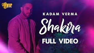 Shakira – Kadam Verma