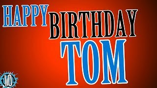 HAPPY BIRTHDAY TOM! 10 Hours Non Stop Music & Animation For Party Time #Birthday #Tom