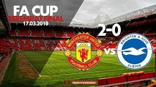 Hasil dan Video Cuplikan Gol MU vs Brighton FA CUP 17-03-2018 Tadi Malam