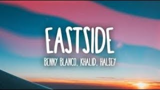 Benny Blanco, Khalid, Halsey - Eastside (Lyrics)