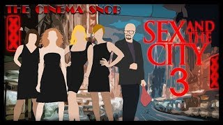 The Cinema Snob: SEX AND THE CITY 3