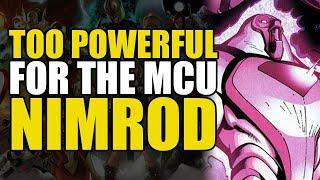 Too Powerful For Marvel Movies: Nimrod