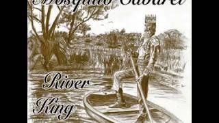 Mosquito Cabaret - Mosquito Cabaret- River King