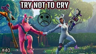 Saddest Moments in Fortnite #40 (TRY NOT TO CRY)
