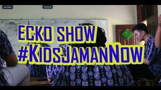 ECKO SHOW - Kids Jaman Now ( Prod. by JATAN & POPOBEAT ) [ Cover Parodi Video Music ]