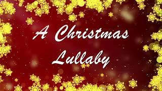 A Christmas Lullaby 🎄 #Christmas Music 🎅 Song and #Carols 🎶 by CMC