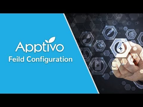 All About Field Configuration in Apptivo