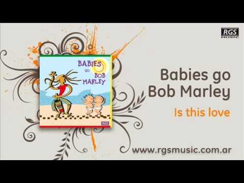 Baixar Babies go Bob Marley - Is this love