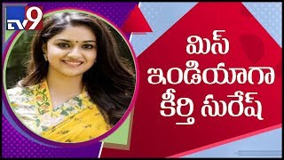 "Keerthy Suresh goes the extra mile for ""Miss India"".."
