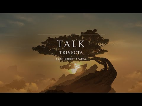Trivecta - Talk (feat. BRIGHT SPARKS)