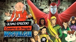 Último Episódio CAVERNA DO DRAGÃO - Nostalgia