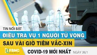 Tin tức Covid-19 mới nhất hôm nay 26/1 | Dich Virus Corona Việt Nam hôm nay | FBNC