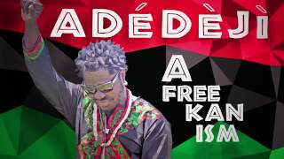 Adedeji - Afreekanism Album Video promo