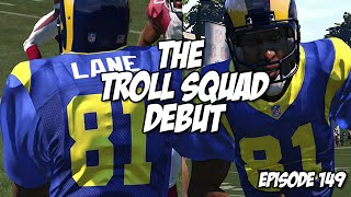 Madden 15 Ultimate Team | THE TROLL SQUAD DEBUT | Episode 149