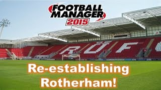 Re-establishing Rotherham Episode 1 | Football Manager 2015 Playthrough