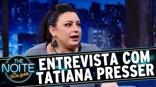 MIX PALESTRAS | Tatiana Presser | The Noite | Entrevista