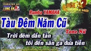 Karaoke Tàu Đêm Năm Cũ | Tone NỮ | Rumba YAMAHA | Beat chất lượng cao 9669