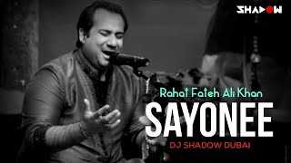 Sayonee Remix – Rahat Fateh Ali Khan – Dj Shadow Dubai