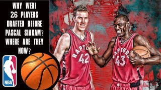 Why Were 26 Players Drafted Before Pascal Siakam? Where Are They Now?