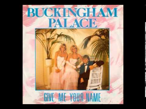 Buckingham Palace - Give Me Your Name (Italo-Disco on 7