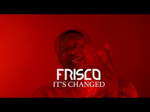 FRISCO - IT'S CHANGED