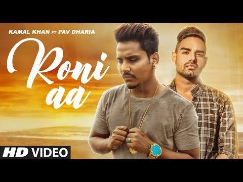 Kamal Khan: Roni Aa (Full Song) Pav Dharia - Sukhi Sidhu
