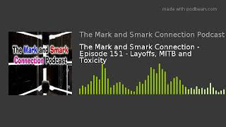 the-mark-and-smark-connection-episode-151-layoffs-mitb-and-toxicity.jpg