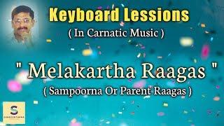 KEYBOARD LESSIONS ( NO.37 ) IN TELUGU - MELAKARTHA RAAGAS OF CARNATIC MUSIC - BRIEF INTRODUCTION