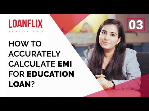 How to accurately calculate EMI for education loan