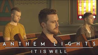 It Is Well With My Soul   Anthem Lights