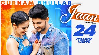 Jaan – Gurnam Bhullar Ft Charvi Dutta Video HD