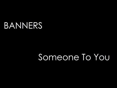 BANNERS - Someone To You (lyrics)