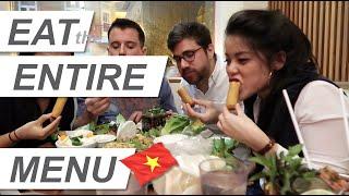 we ate the ENTIRE MENU - Vietnamese food !