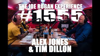 Joe Rogan Experience #1555 - Alex Jones & Tim Dillon