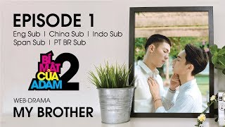 Web-drama Đam Mỹ | MY BROTHER - EP1 | OFFICIAL HD