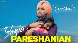 Ishqia Pareshanian – Satinder Sartaaj – Ikko Mikke Video HD