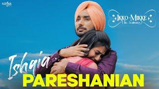 Video Ishqia Pareshanian - Satinder Sartaaj - Ikko Mikke