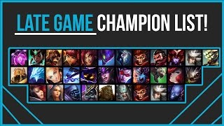 List of Late Game Champions (Each Role)