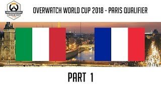 Italy vs France (Part 1) | Overwatch World Cup 2018: Paris Qualifier