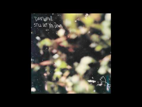 Day Wave - Still Let You Down