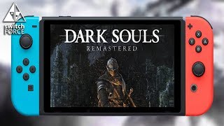 Dark Souls Remastered Coming to Switch! Release Date Confirmed!!