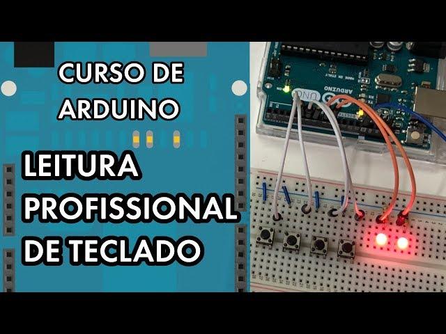 LEITURA PROFISSIONAL DE TECLADO | Curso de Arduino #258